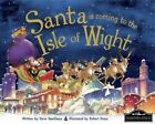 Santa is Coming to the Isle of Wight by Hometown World (Hardback, 2013)