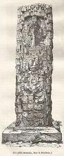 A5196 Pilastro messicano in Honduras - Xilografia Antica del 1843 - Engraving