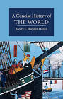 A Concise History of the World by Merry E. Wiesner-Hanks (Hardback, 2015)