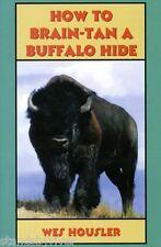 DVD- How To Brain-Tan a Buffalo Hide, Wes Housler