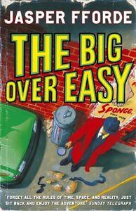 The Big Over Easy (Nursery Crime Adventures 1) By Jasper Fforde. 9780340835678