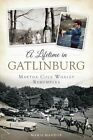 A Lifetime in Gatlinburg: Martha Cole Whaley Remembers by Marie Maddox (Paperback / softback, 2014)