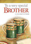 To a Very Special Brother by Helen Exley (Hardback)