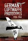 X-Planes: German Luftwaffe Prototypes 1930-1945 by Manfred Griehl (Paperback, 2015)