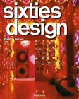 Sixties Design by Philippe Garner (2003, Paperback)