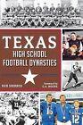Texas High School Football Dynasties by Rick Sherrod (Paperback / softback, 2013)