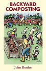 Backyard Composting by John Roulac (Paperback, 1990)