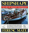 Shipshape: The Art of Sailboat Maintenance by Ferenc Mate (Paperback, 1998)