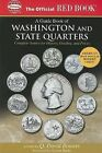 An Official Red Book: A Guide Book of Washington and State Quarters: Complete Source for History, Grading, and Prices by Q David Bowers (Paperback / softback, 2006)