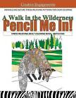 A Walk in the Wilderness Stress Relieving Adult Coloring Book Sketch Pad: Animals and Nature Stress Relieving Patterns for Calm Coloring; Adult Coloring Books for Men in All Departments; Adult Coloring Books Animals in All Departments; Animal Coloring Book in All Depart; Coloring Books for Men in All Departments; In Books by Gabriella Alise Vincento, Pencil Me In! Adult Coloring Books and D (Paperback / softback, 2016)