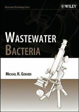 Wastewater Microbiology: Wastewater Bacteria 5 by Michael H. Gerardi (2006,...