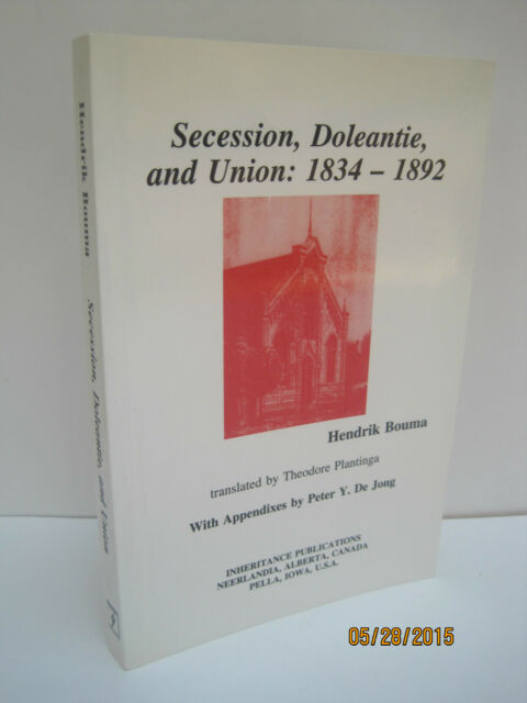 Secession. Doleantie, and Union, 1834-1892 by Hendrik Bouma
