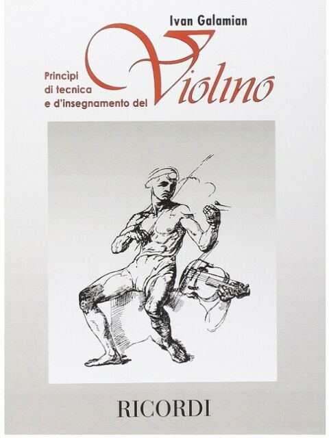 Principi di tecnica e d'insegnamento del violino - Ivan Galamian - rICORDI