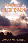 The Fast Track to Enlightenment by Amara Mahdhuri (Paperback / softback, 2006)