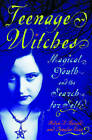 Teenage Witches: Magical Youth and the Search for the Self by Helen A. Berger, Douglas Ezzy (Paperback, 2007)