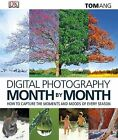 Digital Photography Month by Month by Tom Ang (Hardback, 2013)