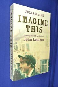 IMAGINE-THIS-Julia-Baird-JOHN-LENNON-SISTER-MEMOIR-Book-The-Beatles