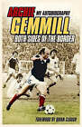 Archie Gemmill: Both Sides of the Border - My Autobiography by Archie Gemmill (Hardback, 2005)