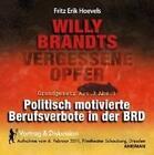 Willy Brandts vergessene Opfer - politisch motivierte Berufsverbote in der BRD (2011)