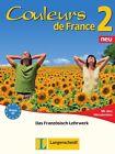 Couleurs de France Neu 2 - Lehr- und Arbeitsbuch mit allen Hörmaterialien von Emmanuelle Tessier, Nicole Verger, Isabelle Jue und Adelheid Nodop (2013, Taschenbuch)