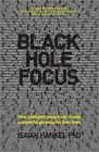 Black Hole Focus - How Intelligent People Can     Create a Powerful Purpose for Their Lives by Isaiah Hankel (Paperback, 2014)