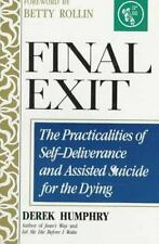 Final Exit: The Practicalities of Self-Deliverance and Assisted Suicide for the