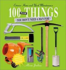 100 More Things You Don't Need a Man For!: Exterior Home and Yard Main-ExLibrary
