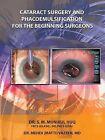 Cataract Surgery and Phacoemulsification for the Beginning Surgeons by Dr S M Munirul Huq, Dr Mehdi Vazeen (Paperback / softback, 2014)