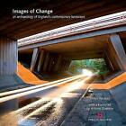 Images of Change: An archaeology of England's contemporary landscape by Historic England (Hardback, 2007)