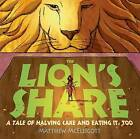 The Lion's Share by Matthew McElligott (Paperback / softback, 2012)