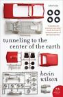 P. S.: Tunneling to the Center of the Earth by Kevin Wilson (2009, Paperback)