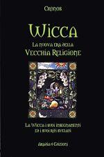 Wicca la nuova era della vecchia religione - Cronos, 2010,  Aradia Edizioni