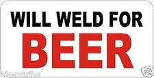 WILL WELD FOR BEER HELMET STICKER HARD HAT STICKER