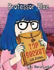 Professor Blue Top Secret Lab Journal by Maria Laskar (Paperback / softback, 2010)