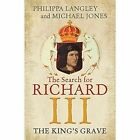 The King's Grave: The Search for Richard III by Philippa Langley, Michael Jones (Paperback, 2014)