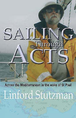 Sailing Through Acts: Across the Mediterranean in the Wake of St.Paul, Good, Lin