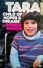 Tara : Child of Hopes and Dreams by Donna Nason (Trade Paperback)