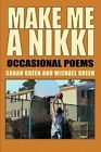 Make Me a Nikki Occasional Poems 9780595320233 Paperback
