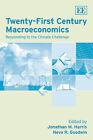 Twenty-First Century Macroeconomics: Responding to the Climate Challenge by Edward Elgar Publishing Ltd (Paperback, 2010)