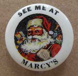 vintage SANTA CLAUS SEE ME AT MARCY'S celluloid pinback button w/back paper *