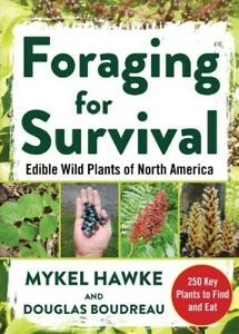 Foraging for Survival : Edible Wild Plants of North America, Paperback by Haw...