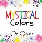 Mystical Colors by Ori Oasis (Paperback / softback, 2014)