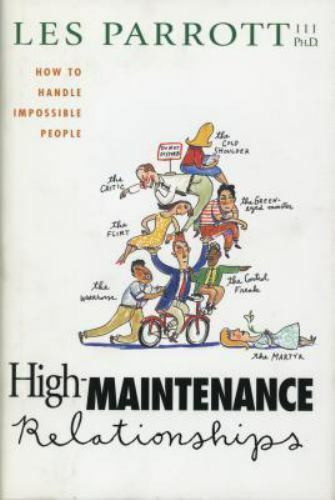 High-Maintenance Relationships : How to Handle Impossib