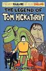Legend of Tom Hickathrift by Jason Cobley (Paperback, 2013)