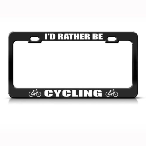 RATHER BE CYCLING Metal License Plate Frame Tag Holder Two Holes