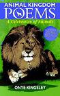 Animal Kingdom Poems by Onye Kingsley (Paperback / softback, 2004)