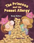 The Princess and the Peanut Allergy by Wendy McClure (2009, Picture Book)