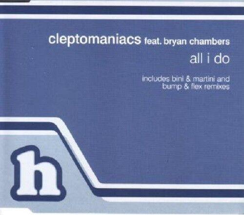 CLEPTOMANIACS FEAT BRYAN CHAMBERS: ALL I DO – 6 TRACK CD SINGLE, BINI & MARTINI