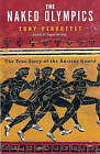 The Naked Olympics: The True Story of the Olympic Games by Tony Perrottet (Paperback, 2004)