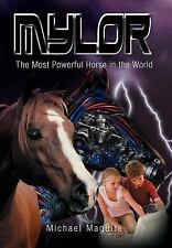Mylor : The Most Powerful Horse in the World by Michael Maguire (2012,...